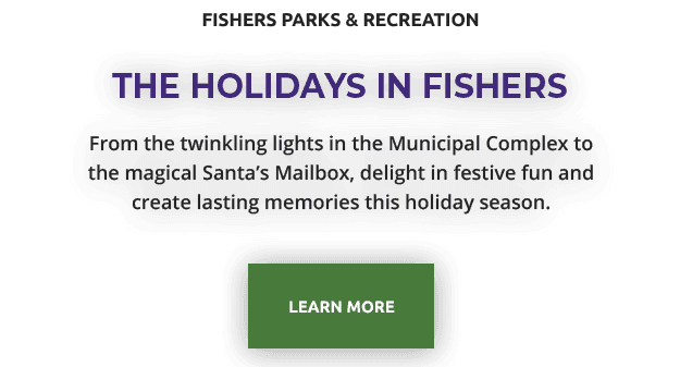 FISHERS PARKS AND RECREATION | HOLIDAYS IN FISHERS | From the twinkling lights in the Municipal Comp