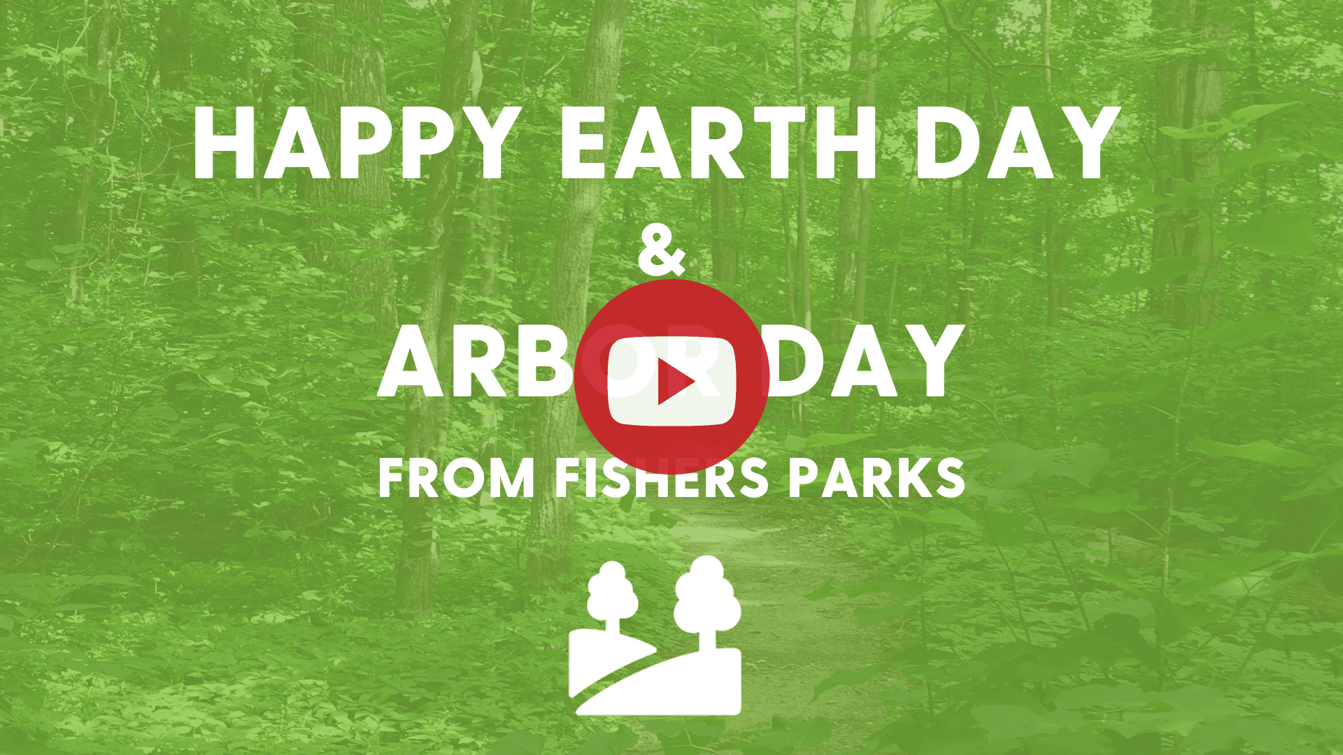happy earth day and arbor day from fishers parks