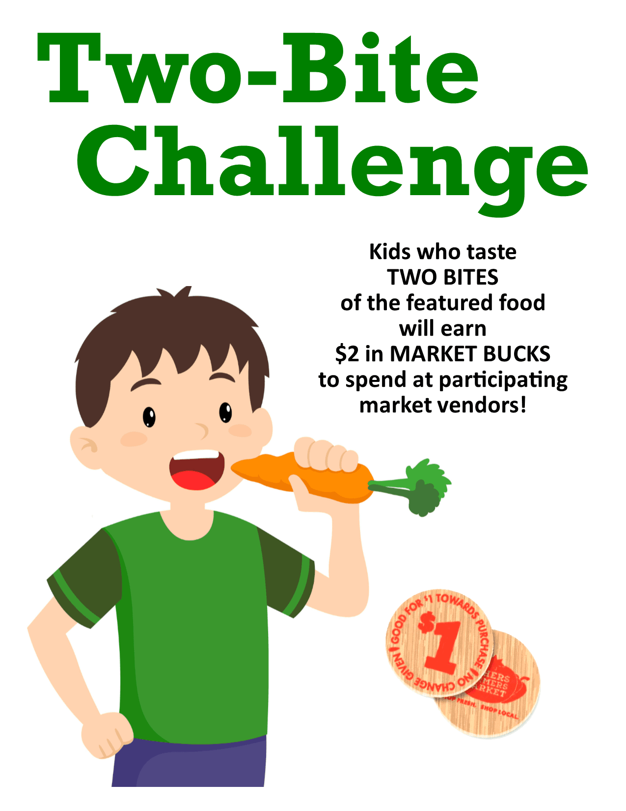 Two bite challenge: kids who taste two bites of the featured food will earn $2 in market bucks to sp