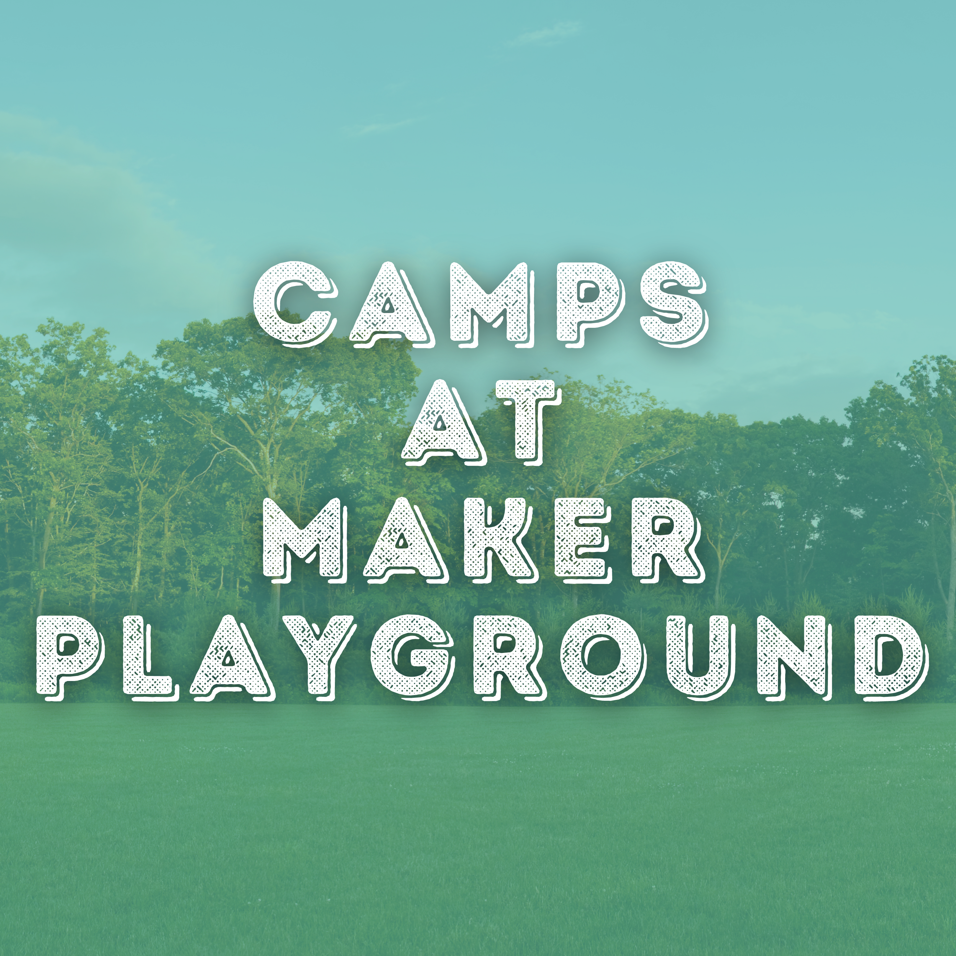camps at maker playground