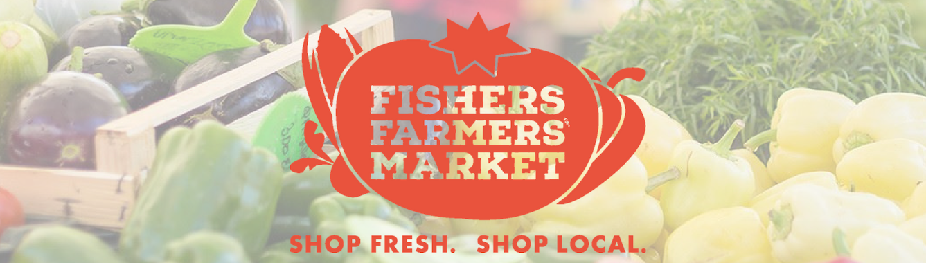 FISHERS FARMERS MARKET. shop fresh. shop local